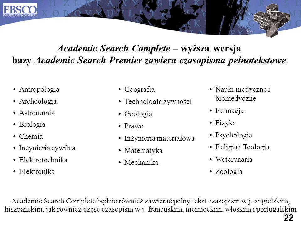 Academic Search Complete – wyższa wersja bazy Academic Search Premier zawiera czasopisma pełnotekstowe:
