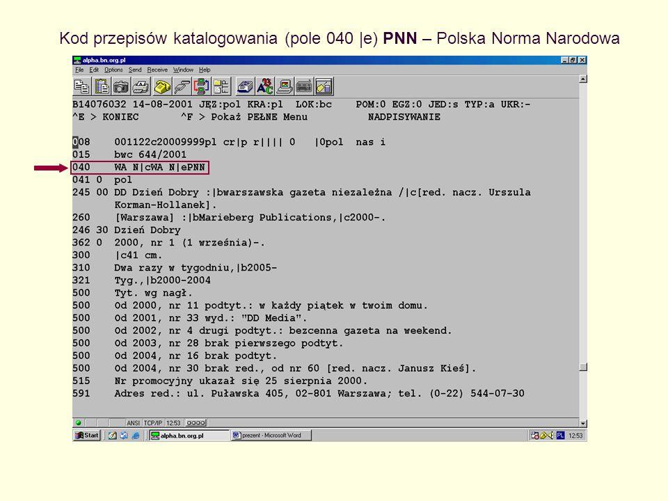 Kod przepisów katalogowania (pole 040 |e) PNN – Polska Norma Narodowa