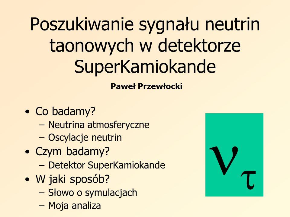 Poszukiwanie sygnału neutrin taonowych w detektorze SuperKamiokande