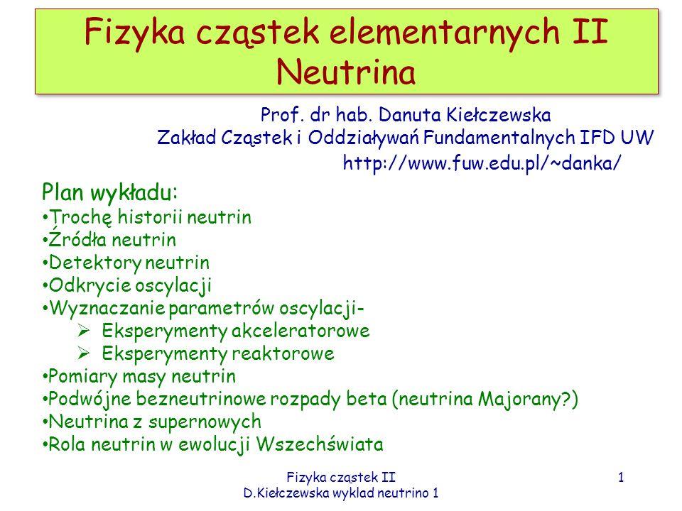 Fizyka cząstek elementarnych II Neutrina