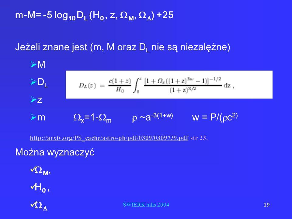 Jeżeli znane jest (m, M oraz DL nie są niezalężne) M DL z