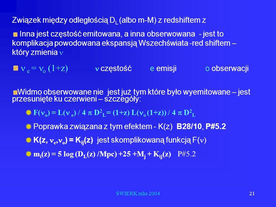 n e = no (1+z) n częstość e emisji o obserwacji