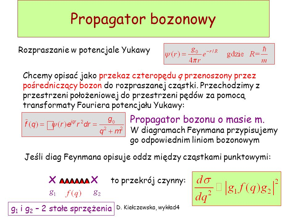 Propagator bozonowy x x Propagator bozonu o masie m.