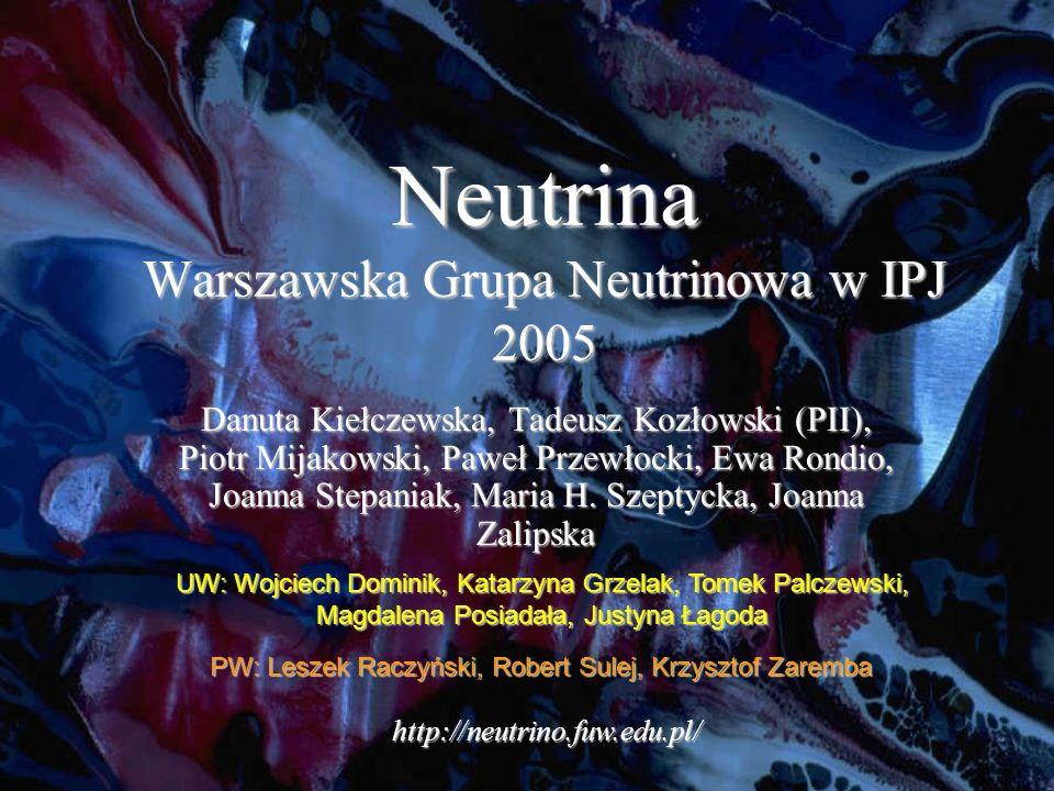Neutrina Warszawska Grupa Neutrinowa w IPJ 2005