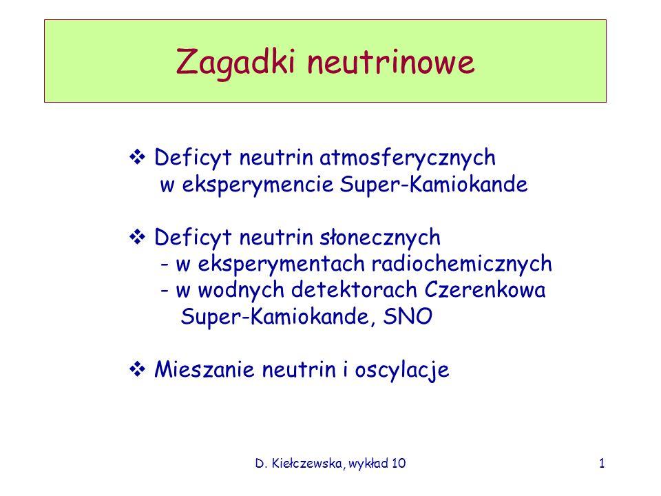 Zagadki neutrinowe Deficyt neutrin atmosferycznych