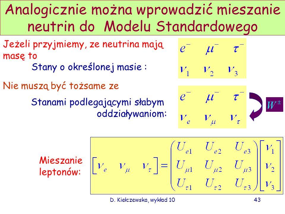 Analogicznie można wprowadzić mieszanie neutrin do Modelu Standardowego