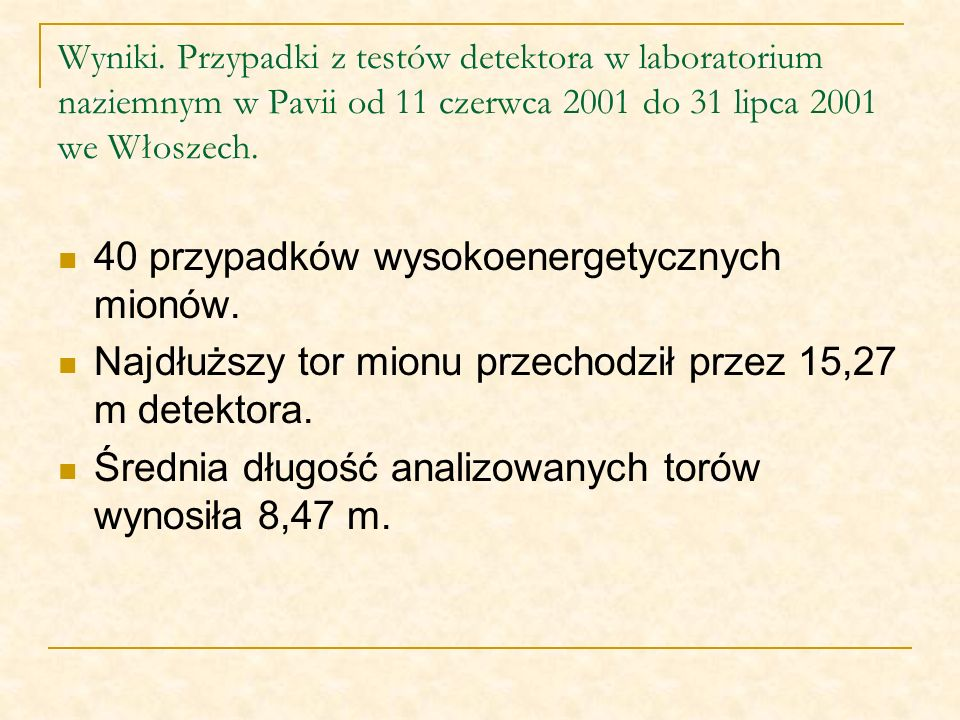 40 przypadków wysokoenergetycznych mionów.