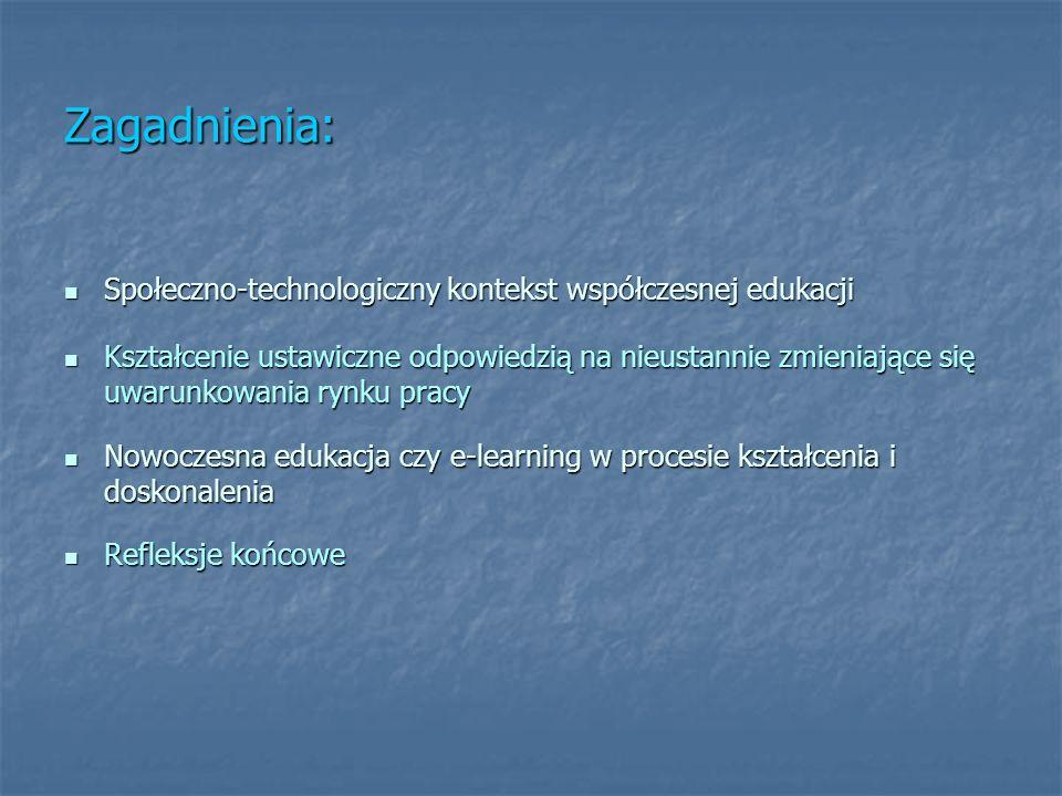 Zagadnienia: Społeczno-technologiczny kontekst współczesnej edukacji