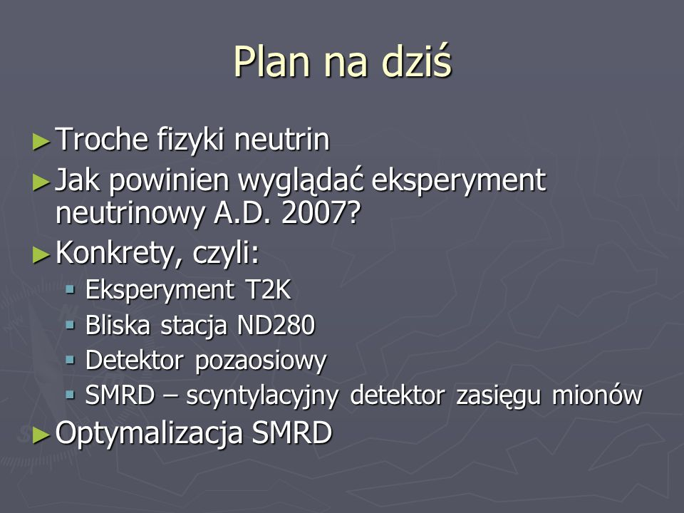 Plan na dziś Troche fizyki neutrin