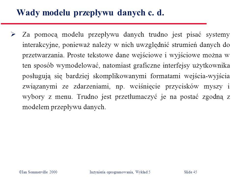 Wady modelu przepływu danych c. d.