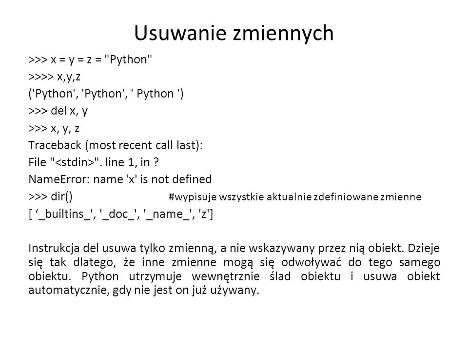 Usuwanie zmiennych >>> x = y = z = Python