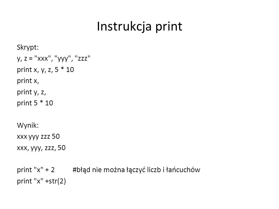 Instrukcja print Skrypt: y, z = xxx , yyy , zzz