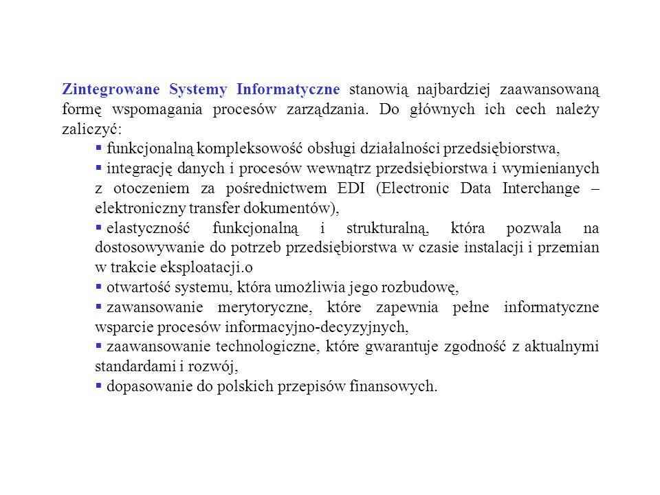 Zintegrowane Systemy Informatyczne stanowią najbardziej zaawansowaną formę wspomagania procesów zarządzania. Do głównych ich cech należy zaliczyć:
