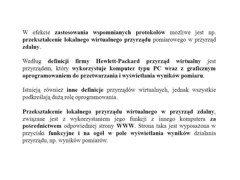 W efekcie zastosowania wspomnianych protokołów możliwe jest np
