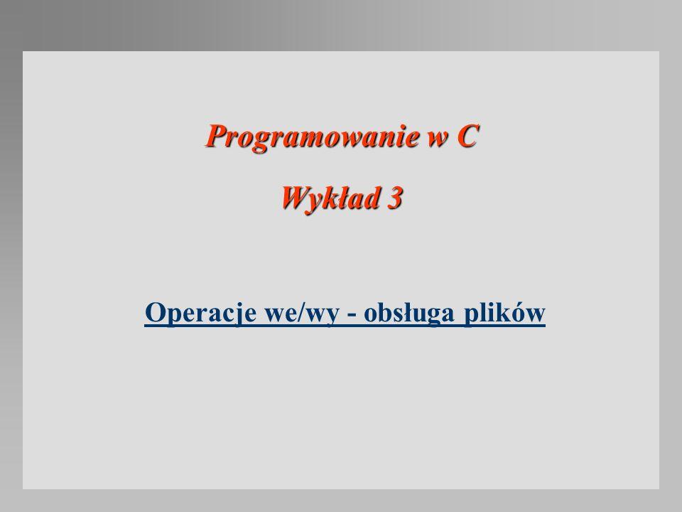Programowanie w C Wykład 3