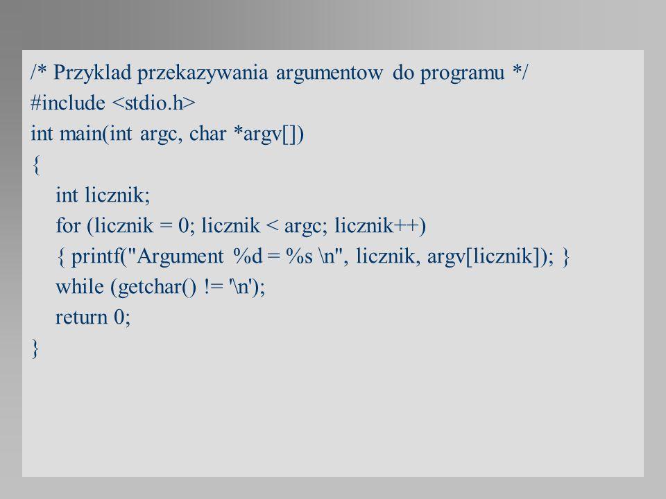 /* Przyklad przekazywania argumentow do programu */