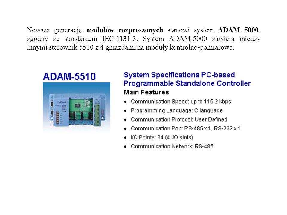 Nowszą generację modułów rozproszonych stanowi system ADAM 5000, zgodny ze standardem IEC-1131-3.