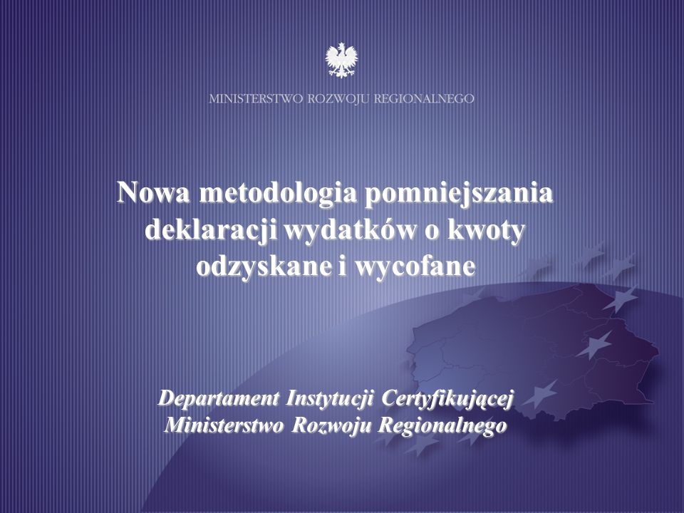 Nowa metodologia pomniejszania deklaracji wydatków o kwoty odzyskane i wycofane