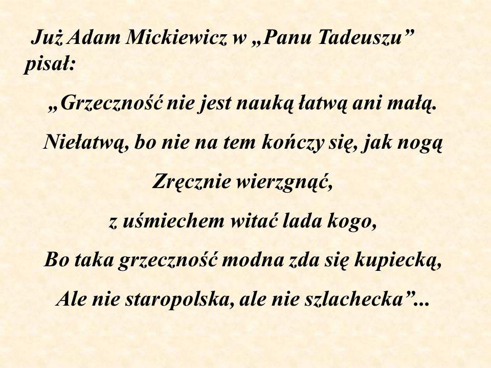 "Już Adam Mickiewicz w ""Panu Tadeuszu pisał:"