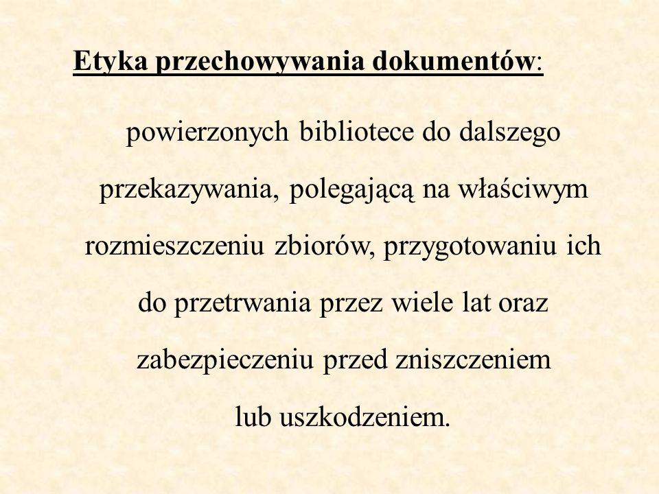 Etyka przechowywania dokumentów: powierzonych bibliotece do dalszego