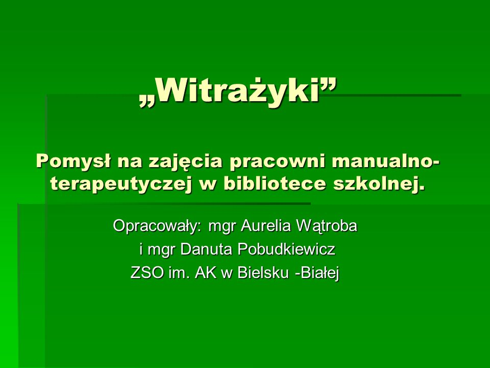 """""""Witrażyki Pomysł na zajęcia pracowni manualno-terapeutyczej w bibliotece szkolnej."""
