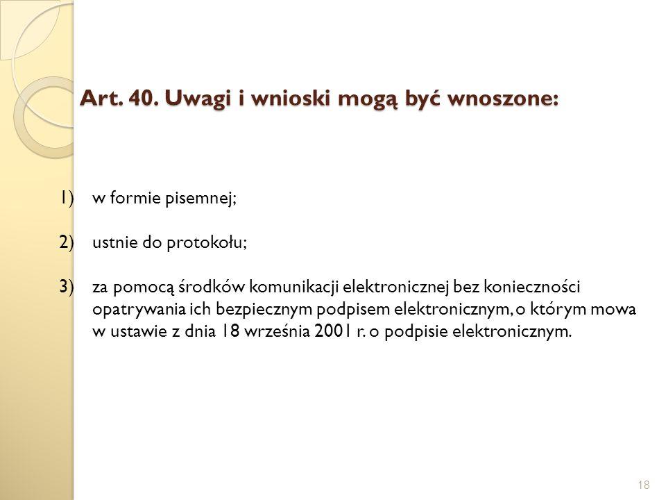 Art. 40. Uwagi i wnioski mogą być wnoszone: