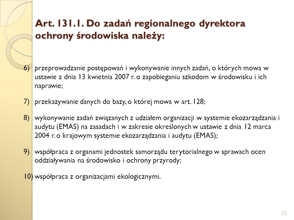 Art. 131.1. Do zadań regionalnego dyrektora ochrony środowiska należy: