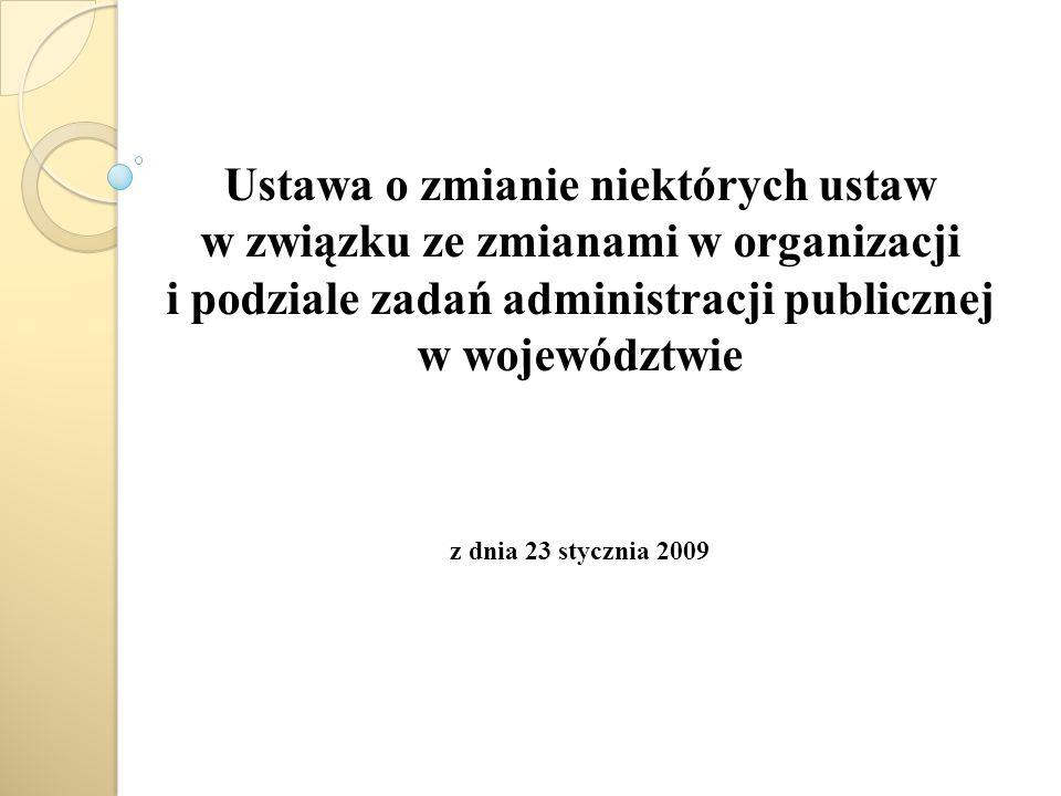 Ustawa o zmianie niektórych ustaw w związku ze zmianami w organizacji i podziale zadań administracji publicznej w województwie