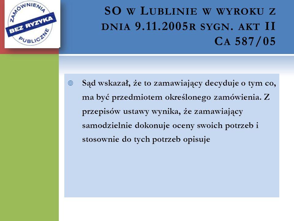 SO w Lublinie w wyroku z dnia 9.11.2005r sygn. akt II Ca 587/05