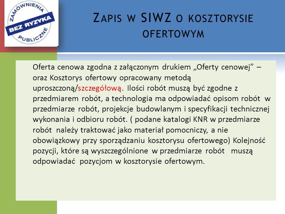 Zapis w SIWZ o kosztorysie ofertowym