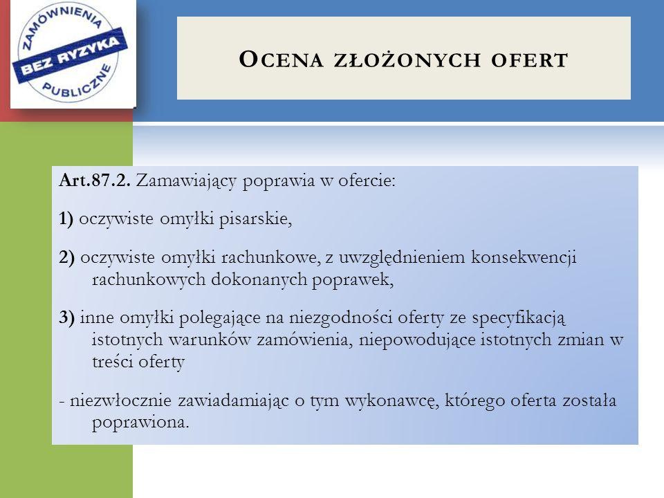 Ocena złożonych ofert Art.87.2. Zamawiający poprawia w ofercie: