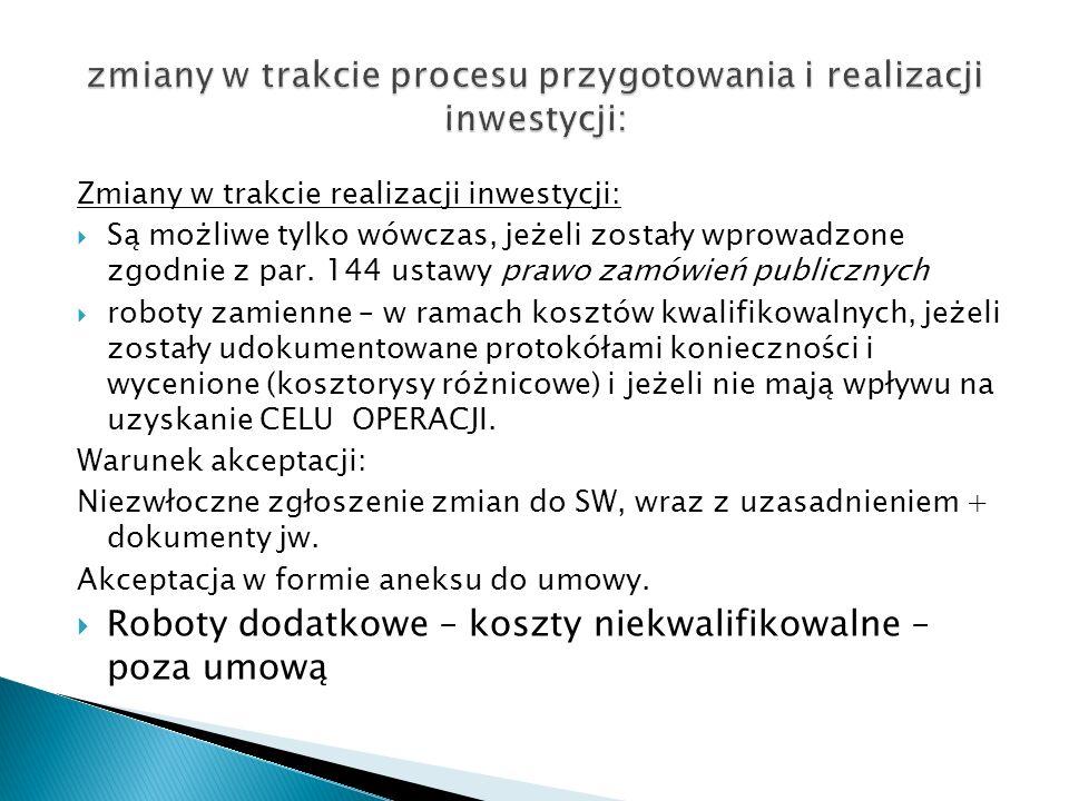 zmiany w trakcie procesu przygotowania i realizacji inwestycji: