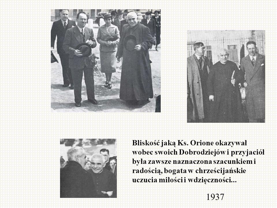 Bliskość jaką Ks. Orione okazywał wobec swoich Dobrodziejów i przyjaciół była zawsze naznaczona szacunkiem i radością, bogata w chrześcijańskie uczucia miłości i wdzięczności...