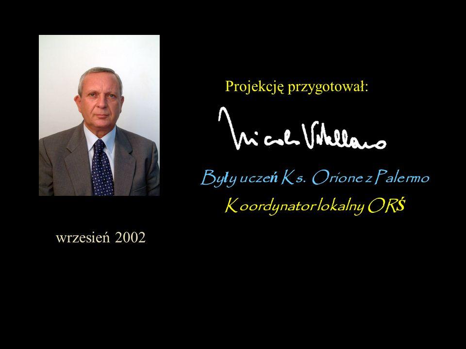 Były uczeń Ks. Orione z Palermo Koordynator lokalny ORŚ
