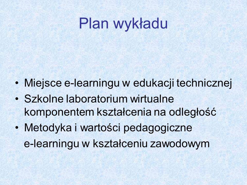 Plan wykładu Miejsce e-learningu w edukacji technicznej