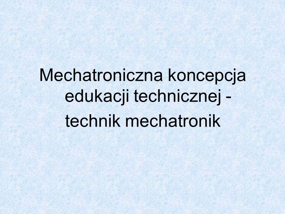 Mechatroniczna koncepcja edukacji technicznej -