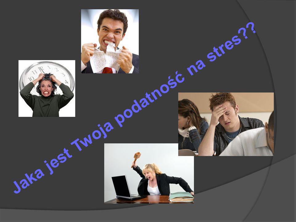Jaka jest Twoja podatność na stres