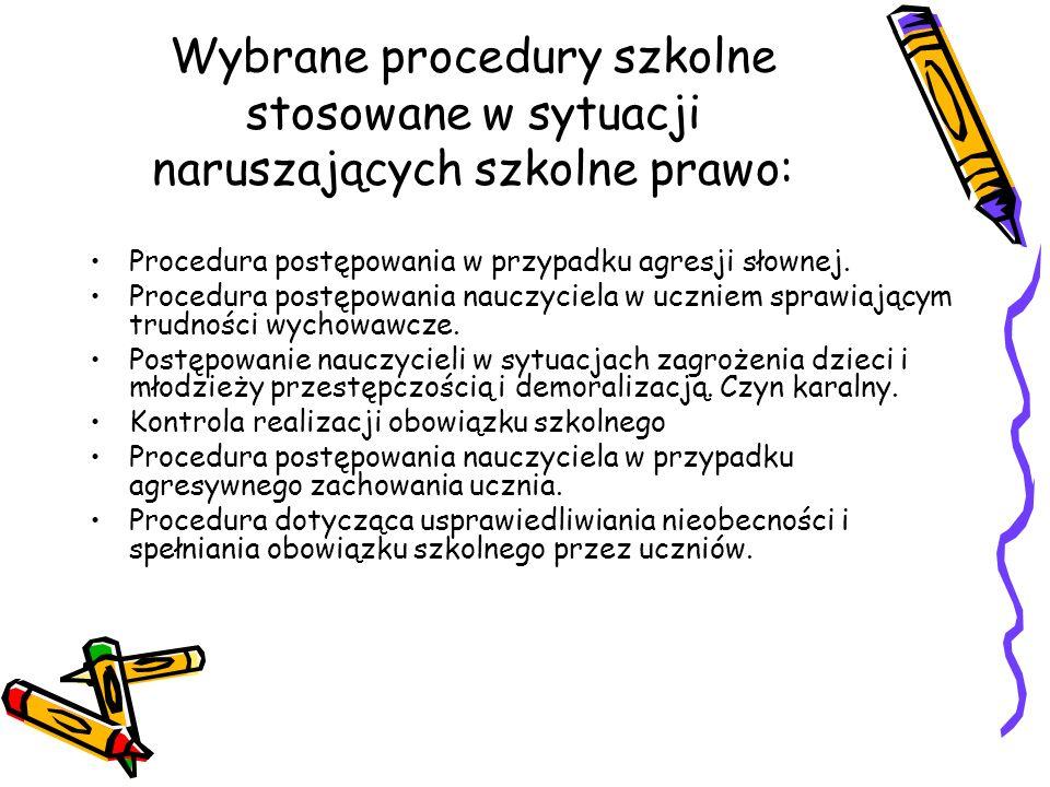 Wybrane procedury szkolne stosowane w sytuacji naruszających szkolne prawo: