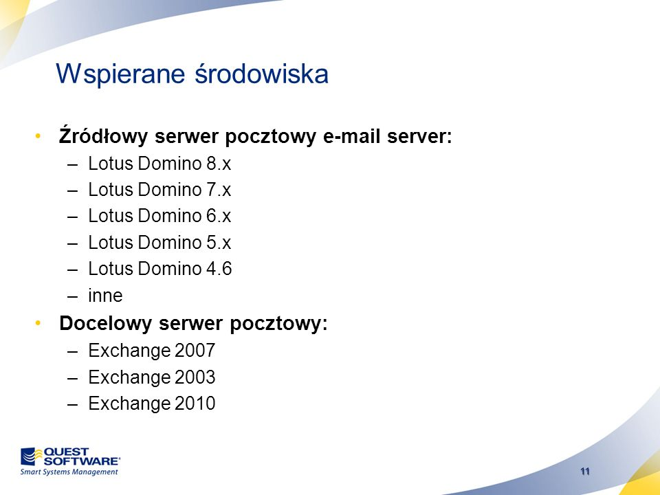 Wspierane środowiska Źródłowy serwer pocztowy e-mail server: