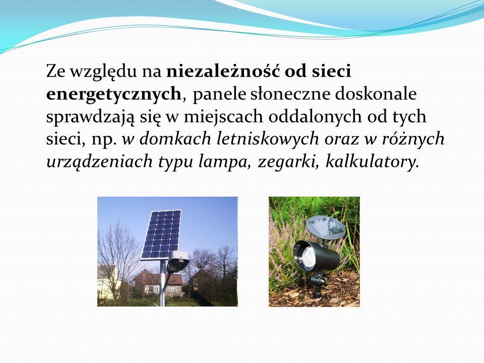 Ze względu na niezależność od sieci energetycznych, panele słoneczne doskonale sprawdzają się w miejscach oddalonych od tych sieci, np.