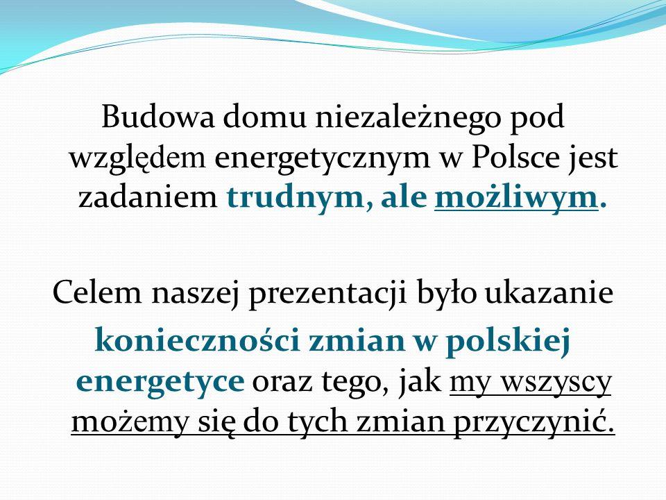 Budowa domu niezależnego pod względem energetycznym w Polsce jest zadaniem trudnym, ale możliwym.