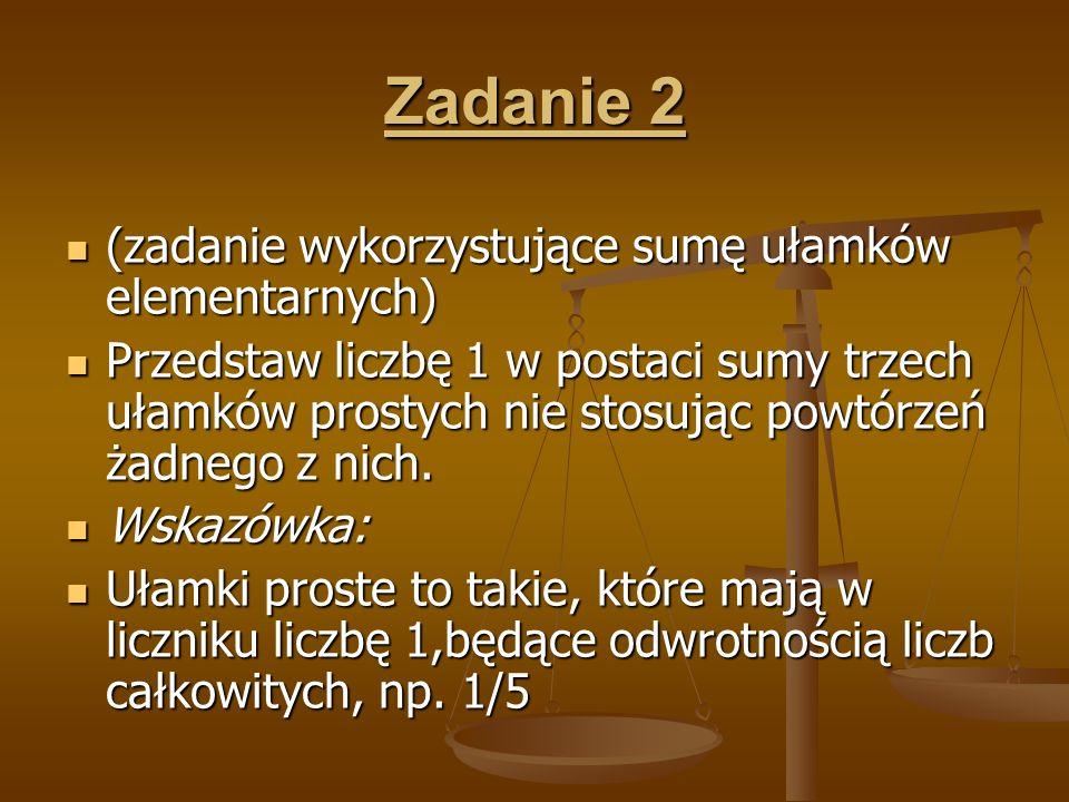 Zadanie 2 (zadanie wykorzystujące sumę ułamków elementarnych)