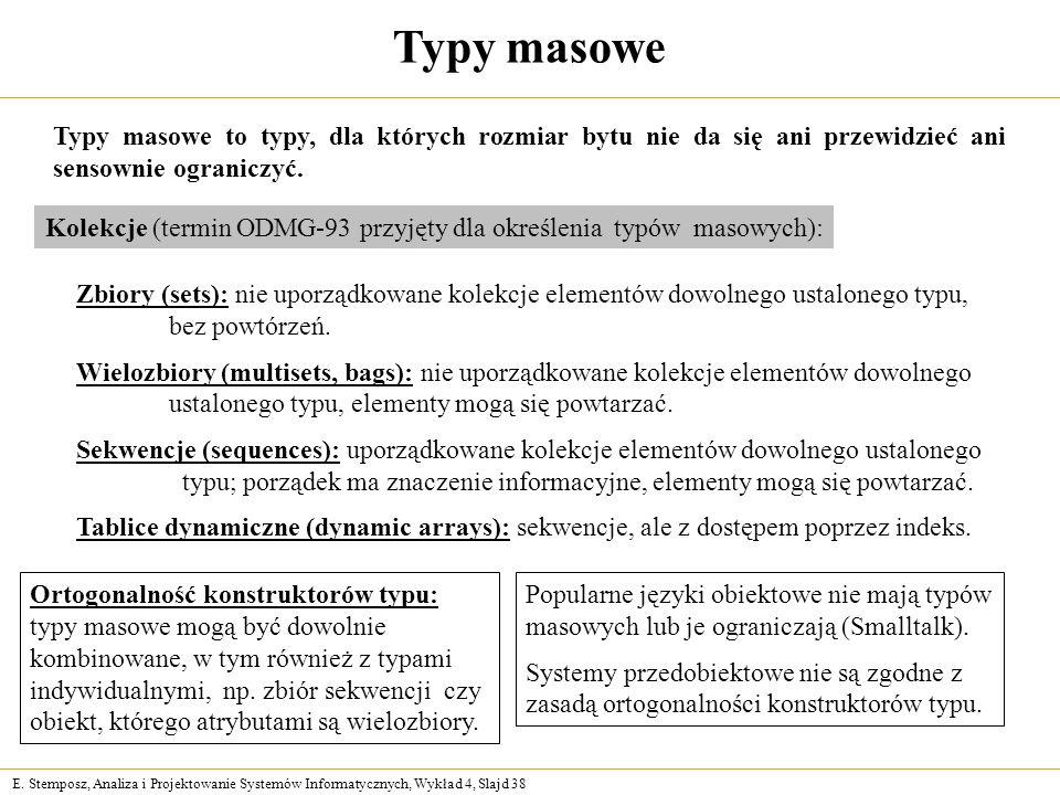 Typy masowe Typy masowe to typy, dla których rozmiar bytu nie da się ani przewidzieć ani sensownie ograniczyć.