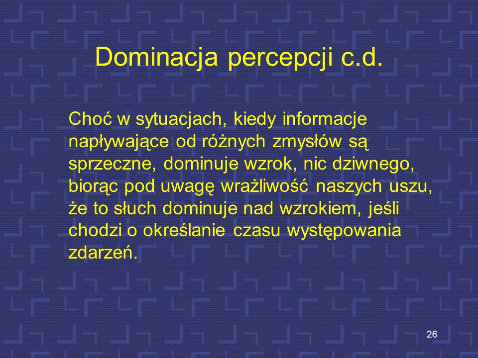 Dominacja percepcji c.d.