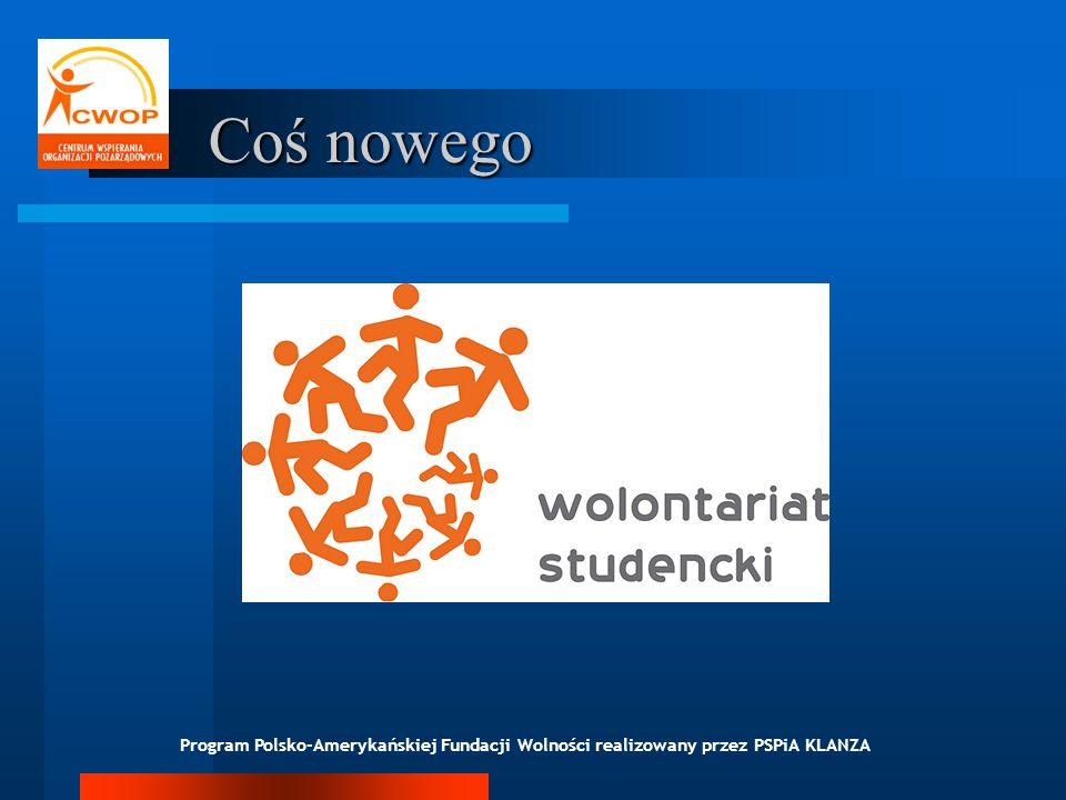 Coś nowego Program Polsko-Amerykańskiej Fundacji Wolności realizowany przez PSPiA KLANZA