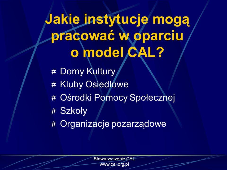 Jakie instytucje mogą pracować w oparciu o model CAL