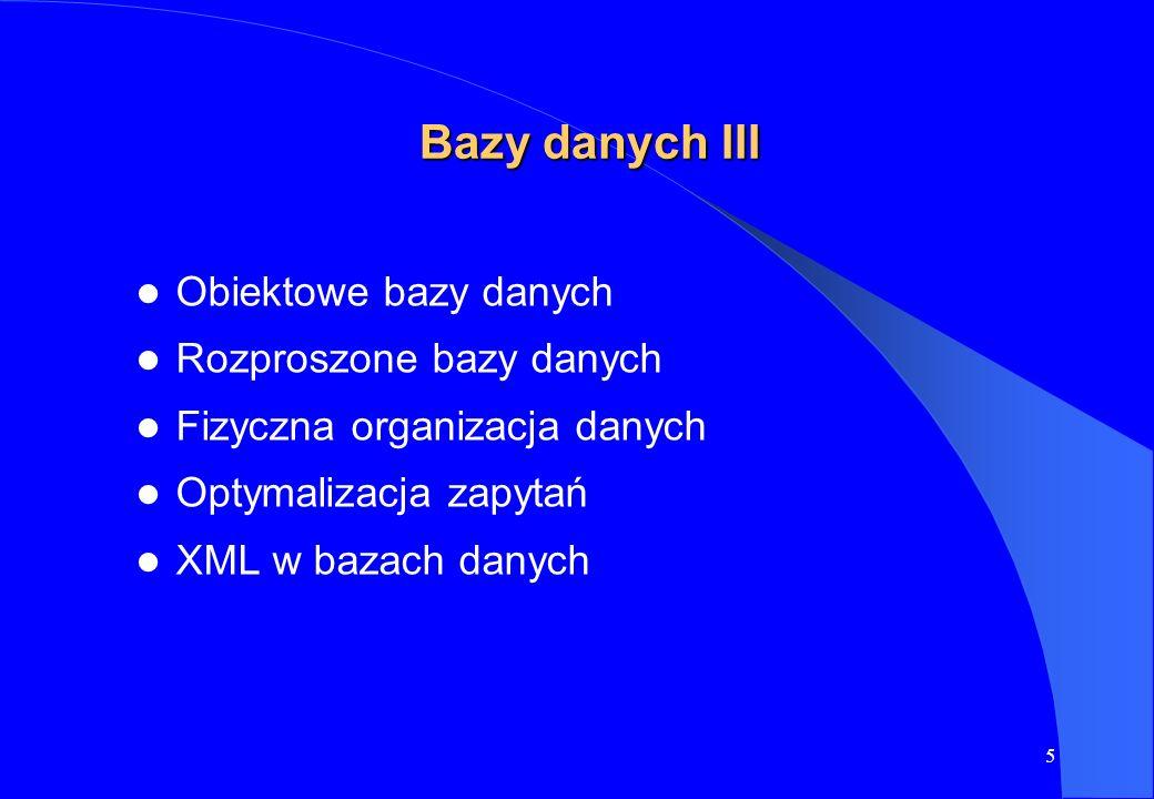 Bazy danych III Obiektowe bazy danych Rozproszone bazy danych