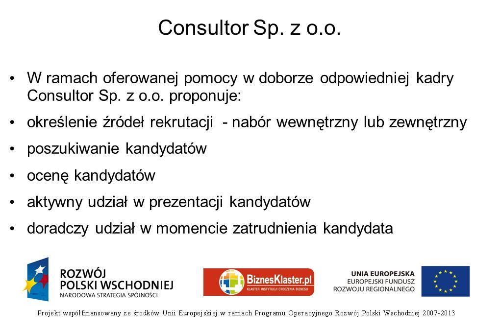 Consultor Sp. z o.o. W ramach oferowanej pomocy w doborze odpowiedniej kadry Consultor Sp. z o.o. proponuje:
