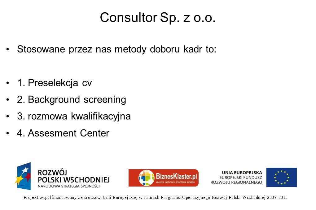 Consultor Sp. z o.o. Stosowane przez nas metody doboru kadr to: