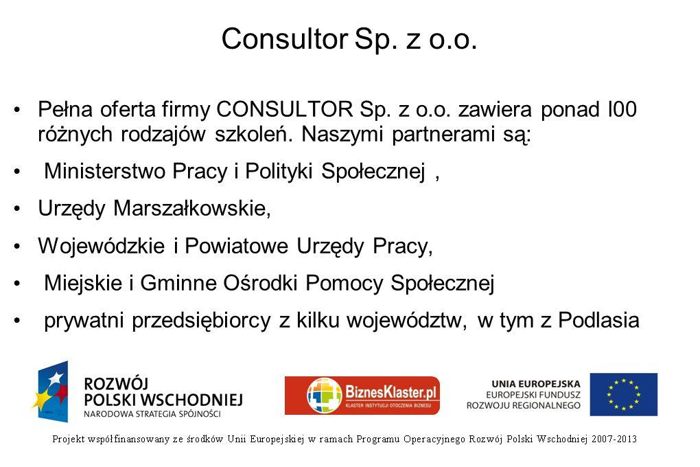 Consultor Sp. z o.o. Pełna oferta firmy CONSULTOR Sp. z o.o. zawiera ponad l00 różnych rodzajów szkoleń. Naszymi partnerami są: